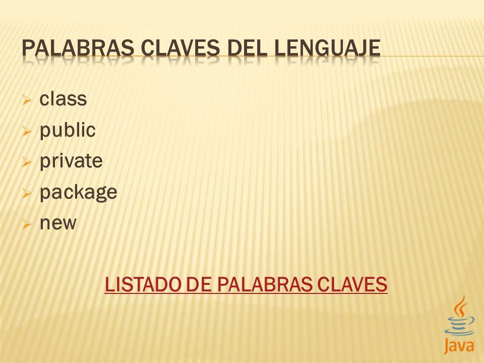 class public private package new LISTADO DE PALABRAS CLAVES