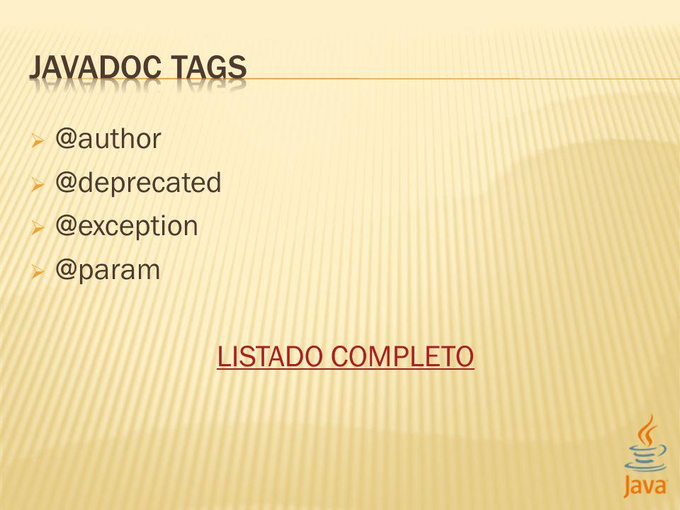 @author @deprecated @exception @param LISTADO COMPLETO
