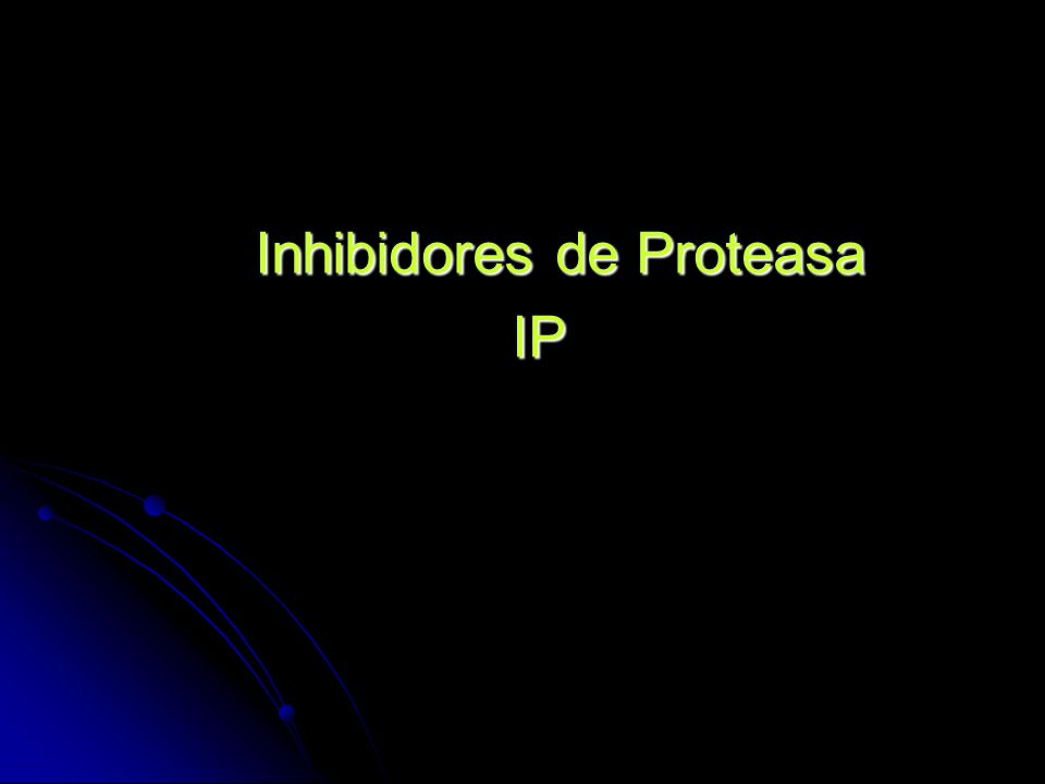 Inhibidores de Proteasa Inhibidores de ProteasaIP