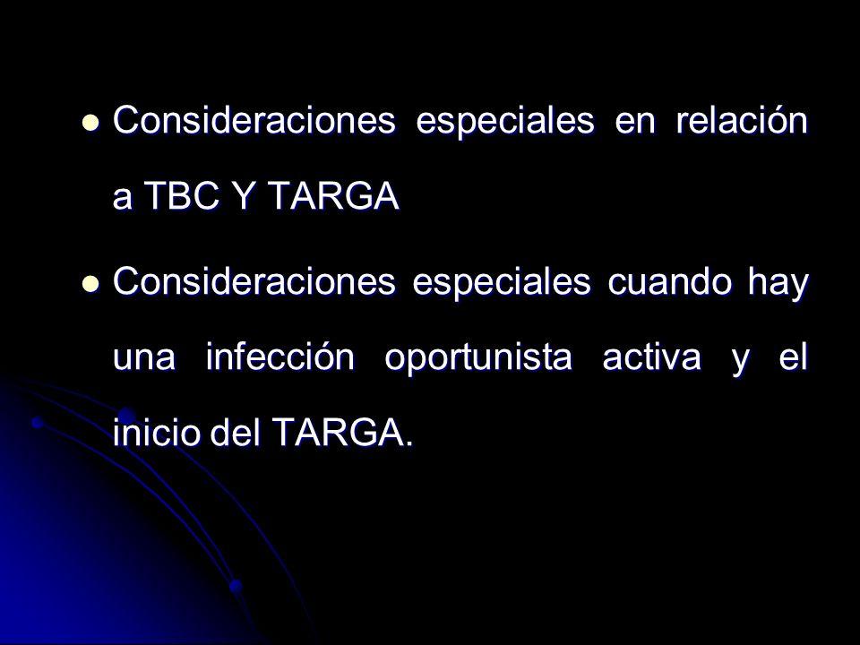Consideraciones especiales en relación a TBC Y TARGA Consideraciones especiales en relación a TBC Y TARGA Consideraciones especiales cuando hay una in