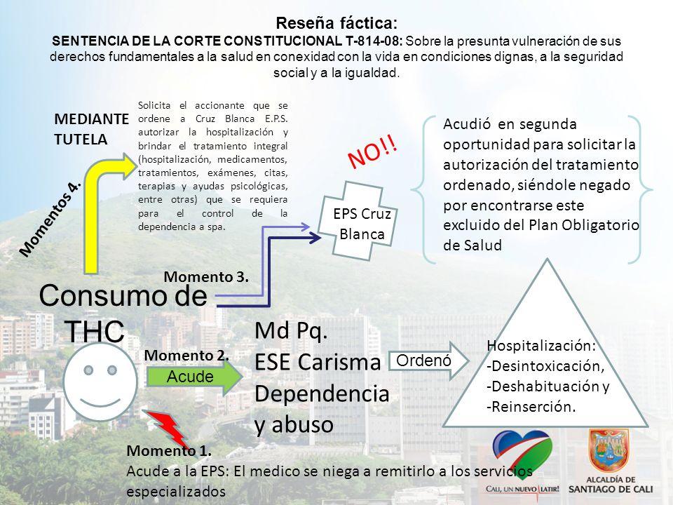 Reseña fáctica: SENTENCIA DE LA CORTE CONSTITUCIONAL T-814-08: Sobre la presunta vulneración de sus derechos fundamentales a la salud en conexidad con