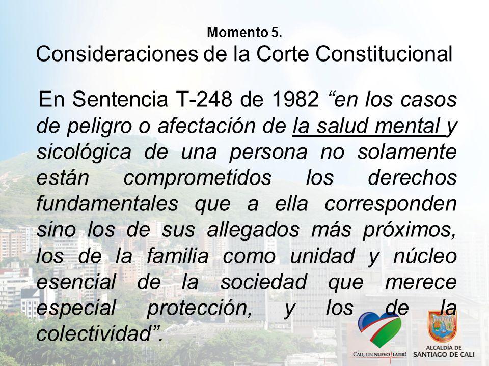 Momento 5. Consideraciones de la Corte Constitucional En Sentencia T-248 de 1982 en los casos de peligro o afectación de la salud mental y sicológica
