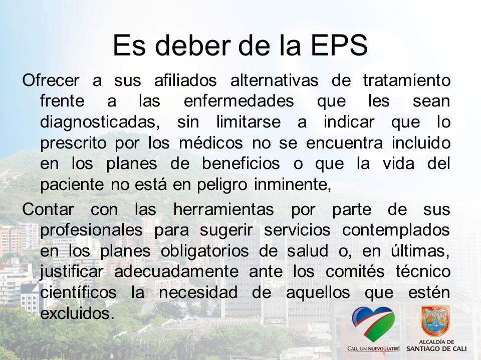 Es deber de la EPS Ofrecer a sus afiliados alternativas de tratamiento frente a las enfermedades que les sean diagnosticadas, sin limitarse a indicar