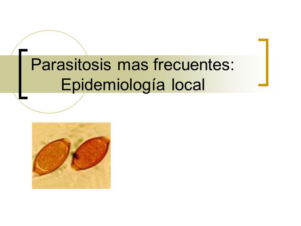 Parasitosis mas frecuentes: Epidemiología local