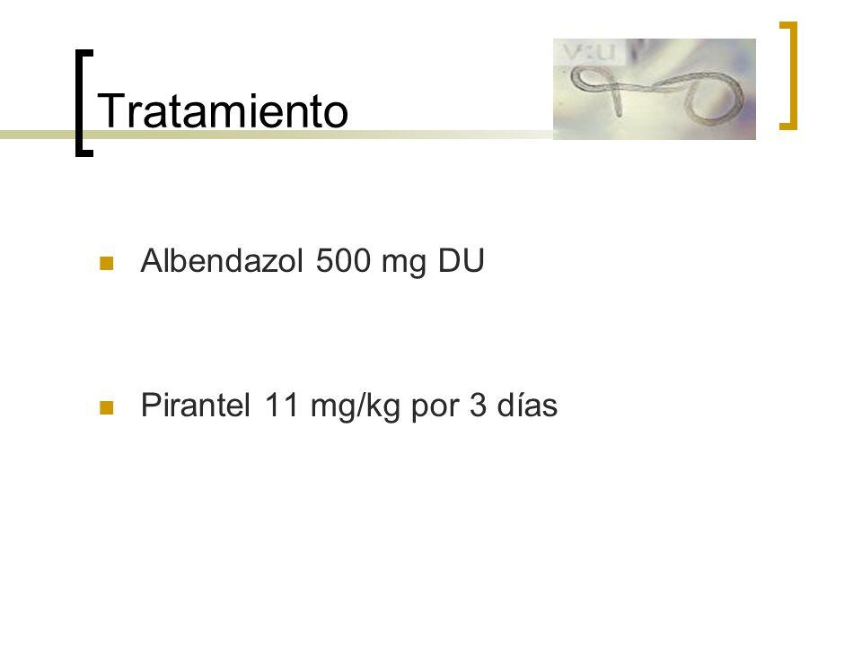 Tratamiento Albendazol 500 mg DU Pirantel 11 mg/kg por 3 días