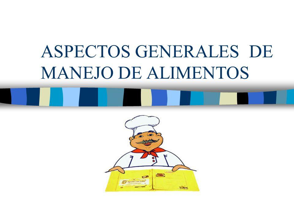 ASPECTOS GENERALES DE MANEJO DE ALIMENTOS
