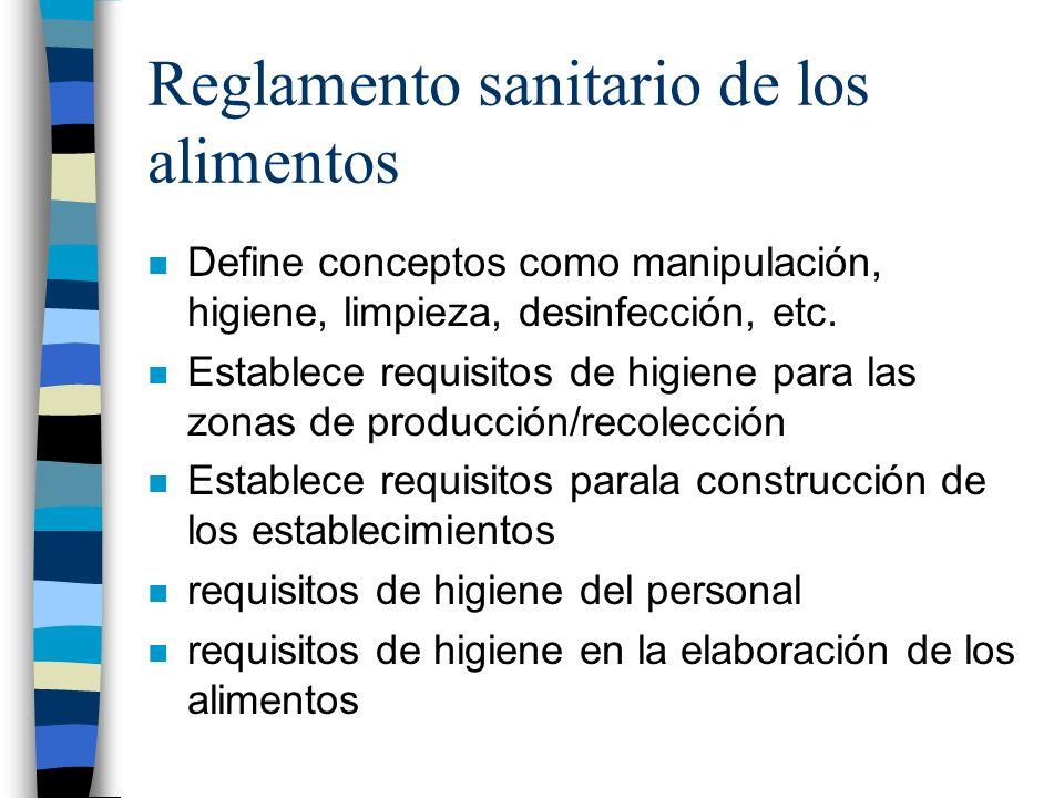 Reglamento sanitario de los alimentos n Define conceptos como manipulación, higiene, limpieza, desinfección, etc. n Establece requisitos de higiene pa