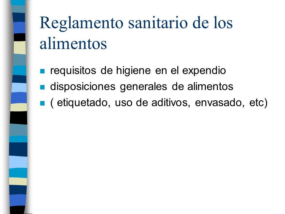 Reglamento sanitario de los alimentos n requisitos de higiene en el expendio n disposiciones generales de alimentos n ( etiquetado, uso de aditivos, e