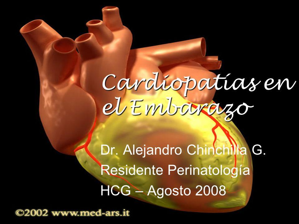 Cardiopatías en el Embarazo Dr. Alejandro Chinchilla G. Residente Perinatología HCG – Agosto 2008