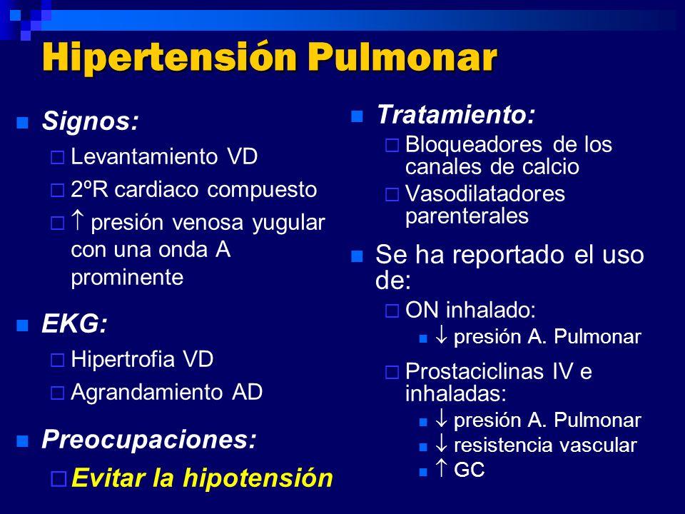 Hipertensión Pulmonar Signos: Levantamiento VD 2ºR cardiaco compuesto presión venosa yugular con una onda A prominente EKG: Hipertrofia VD Agrandamien