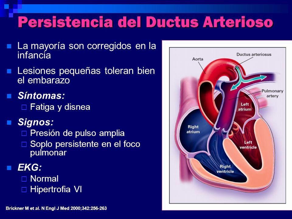 Persistencia del Ductus Arterioso La mayoría son corregidos en la infancia Lesiones pequeñas toleran bien el embarazo Síntomas: Fatiga y disnea Signos