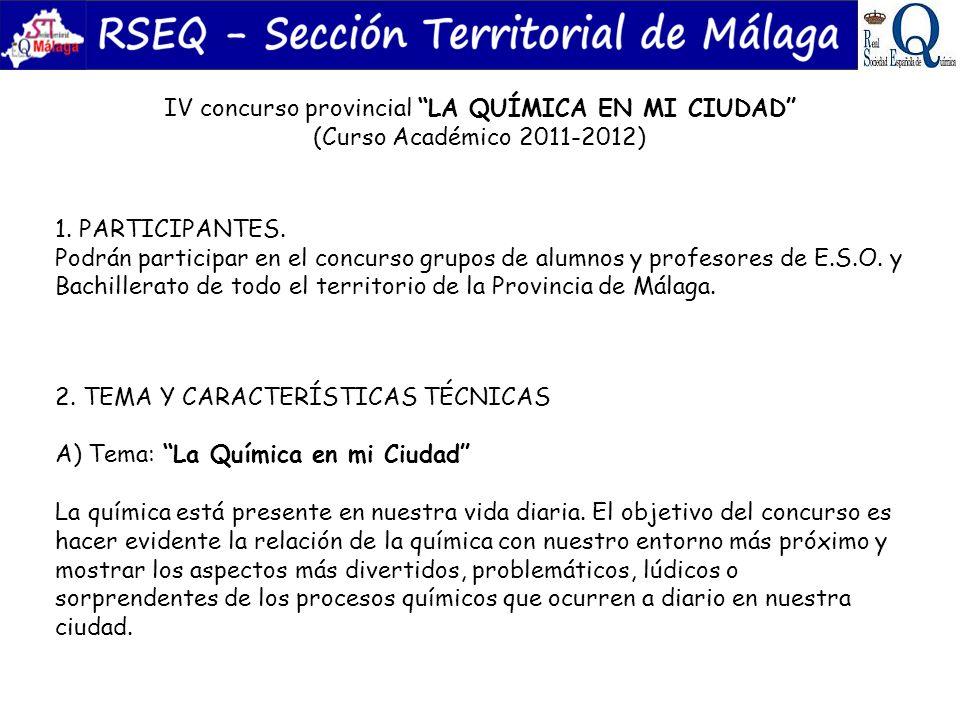 IV concurso provincial LA QUÍMICA EN MI CIUDAD (Curso Académico 2011-2012) 1. PARTICIPANTES. Podrán participar en el concurso grupos de alumnos y prof