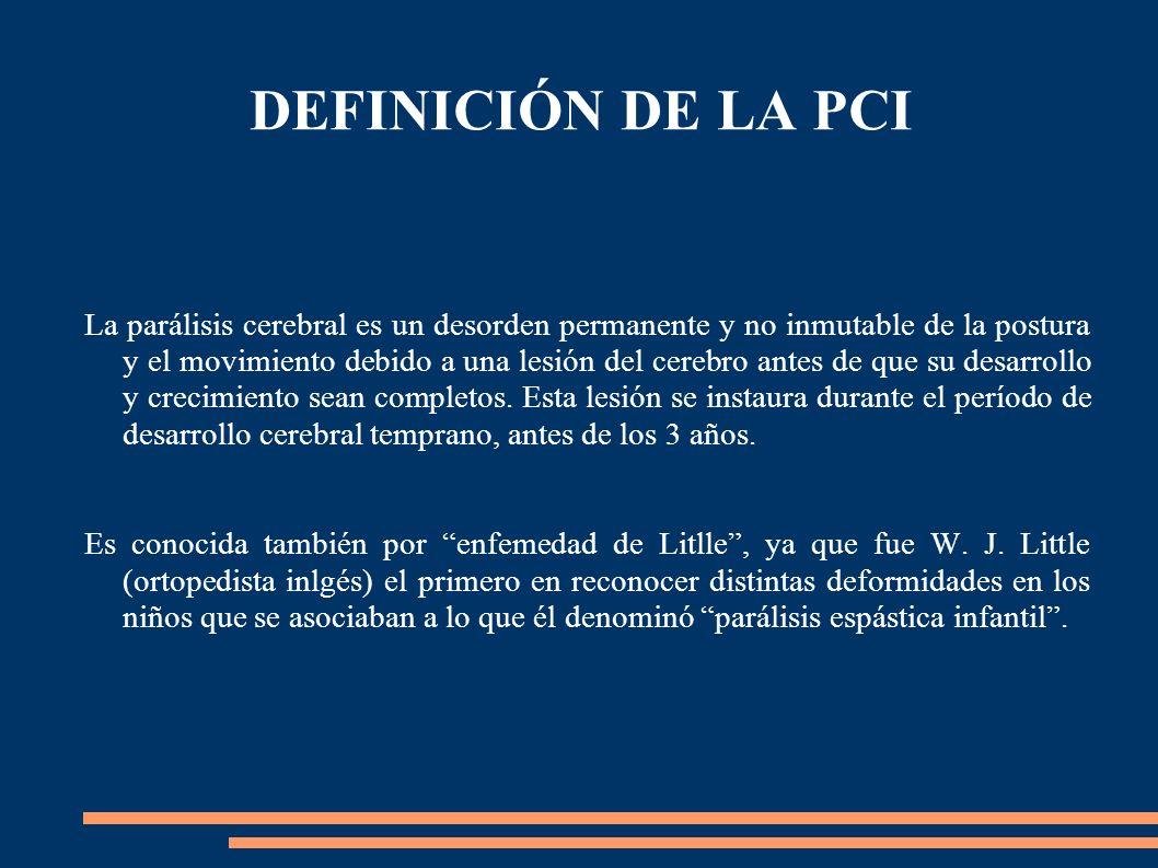 La parálisis cerebral es un desorden permanente y no inmutable de la postura y el movimiento debido a una lesión del cerebro antes de que su desarroll