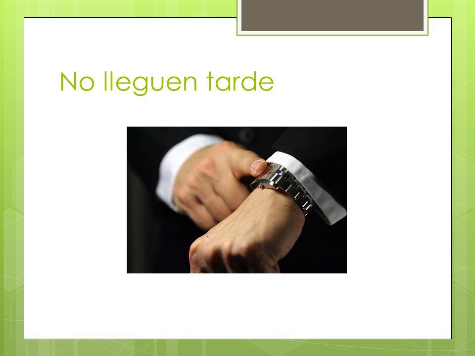 No lleguen tarde