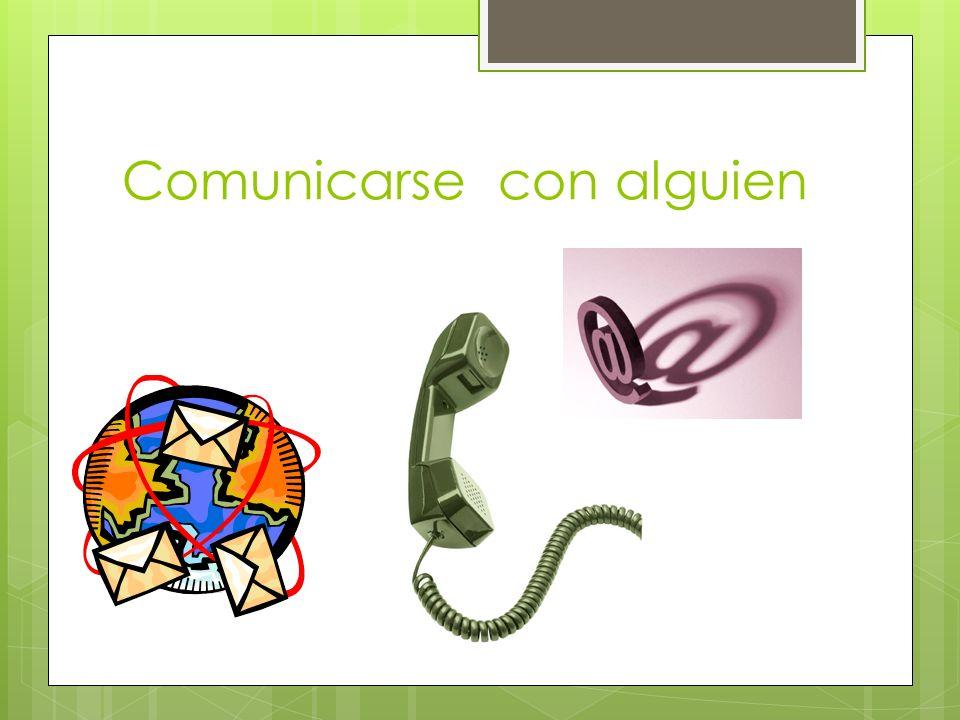 Comunicarse con alguien