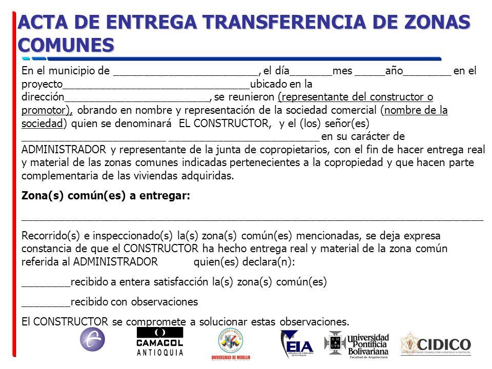 ACTA DE ENTREGA TRANSFERENCIA DE ZONAS COMUNES En el municipio de ________________________, el día_______mes _____año________ en el proyecto__________