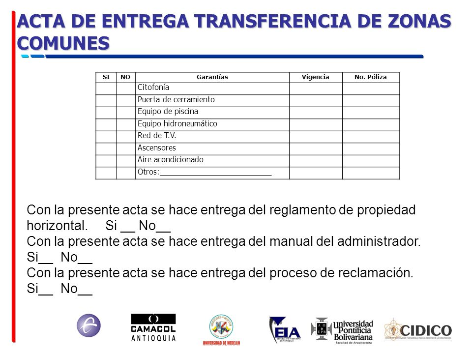 ACTA DE ENTREGA TRANSFERENCIA DE ZONAS COMUNES SINOGarantíasVigenciaNo. Póliza Citofonía Puerta de cerramiento Equipo de piscina Equipo hidroneumático
