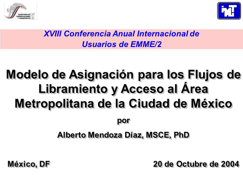 Modelo de Asignación para los Flujos de Libramiento y Acceso al Área Metropolitana de la Ciudad de México por Alberto Mendoza Díaz, MSCE, PhD México,