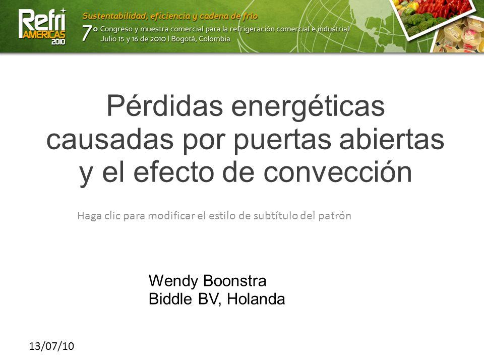 Haga clic para modificar el estilo de subtítulo del patrón 13/07/10 Pérdidas energéticas causadas por puertas abiertas y el efecto de convección Wendy