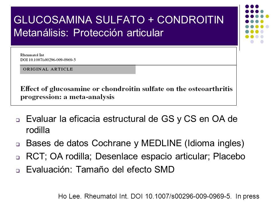 Evaluar la eficacia estructural de GS y CS en OA de rodilla Bases de datos Cochrane y MEDLINE (Idioma ingles) RCT; OA rodilla; Desenlace espacio artic