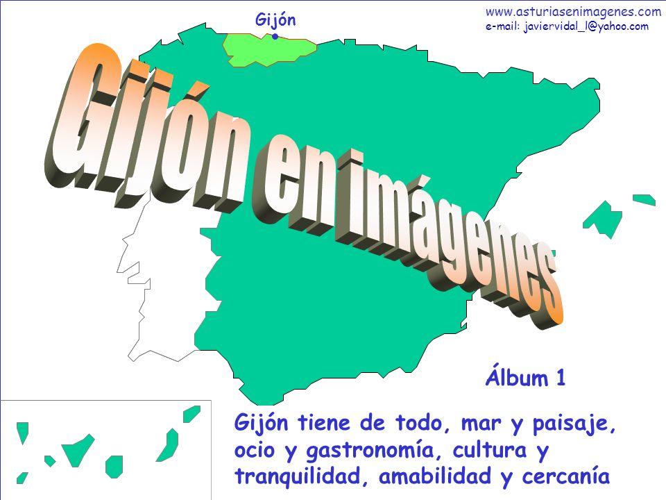 1 Gijón - Álbum 1 Gijón Gijón tiene de todo, mar y paisaje, ocio y gastronomía, cultura y tranquilidad, amabilidad y cercanía Álbum 1 www.asturiasenim