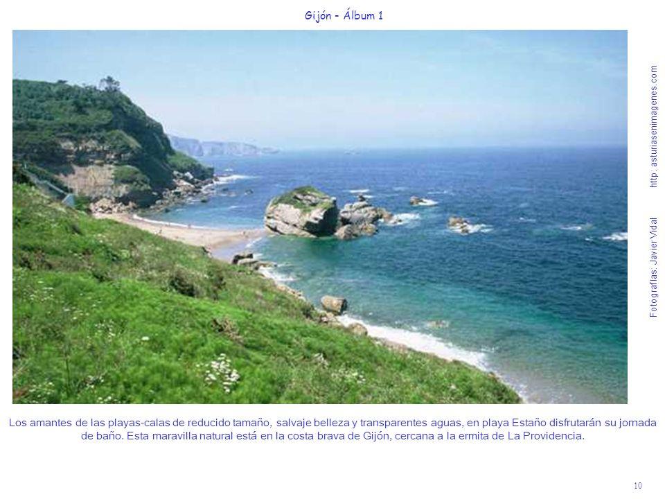 10 Gijón - Álbum 1 Fotografías: Javier Vidal http: asturiasenimagenes.com Los amantes de las playas-calas de reducido tamaño, salvaje belleza y transp