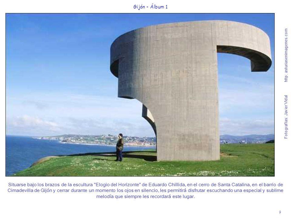 9 Gijón - Álbum 1 Fotografías: Javier Vidal http: asturiasenimagenes.com Situarse bajo los brazos de la escultura