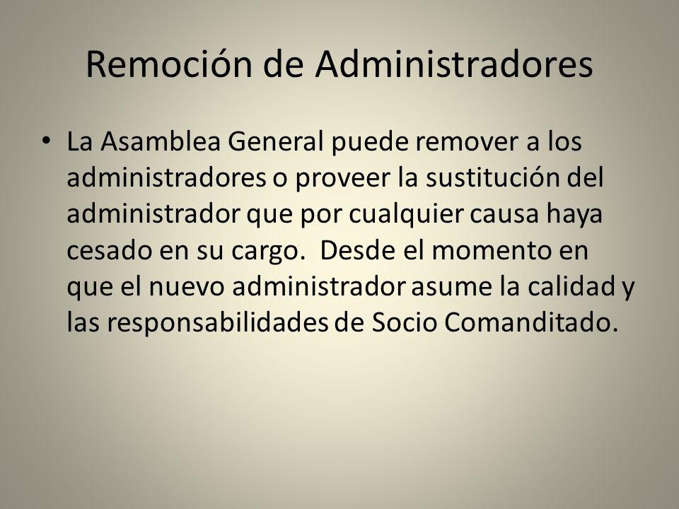 Remoción de Administradores La Asamblea General puede remover a los administradores o proveer la sustitución del administrador que por cualquier causa