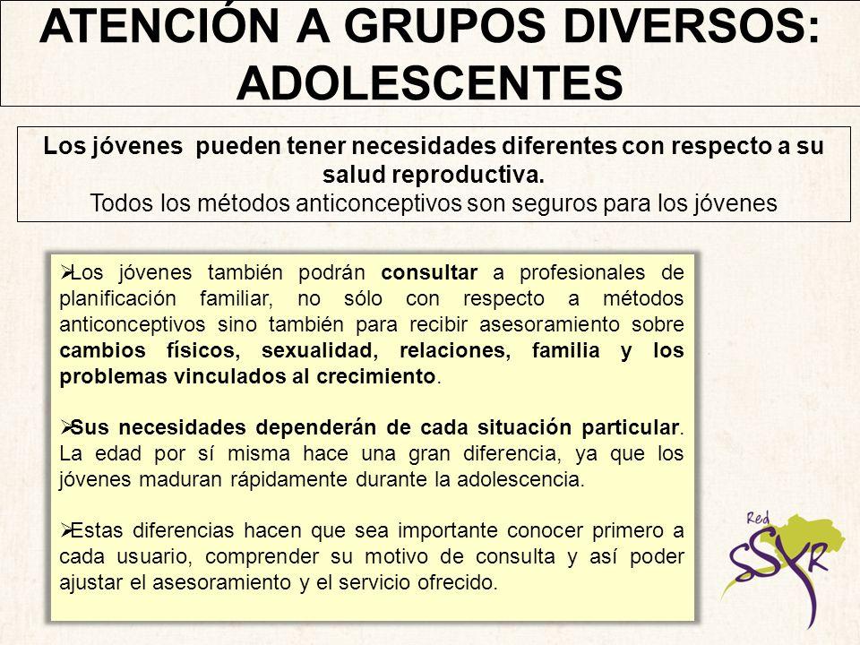 ATENCION A GRUPOS DIVERSOS: ADOLESCENTES RESPETO La crítica o una actitud descortés mantendrán alejados a los jóvenes de la atención que pueden estar necesitando.
