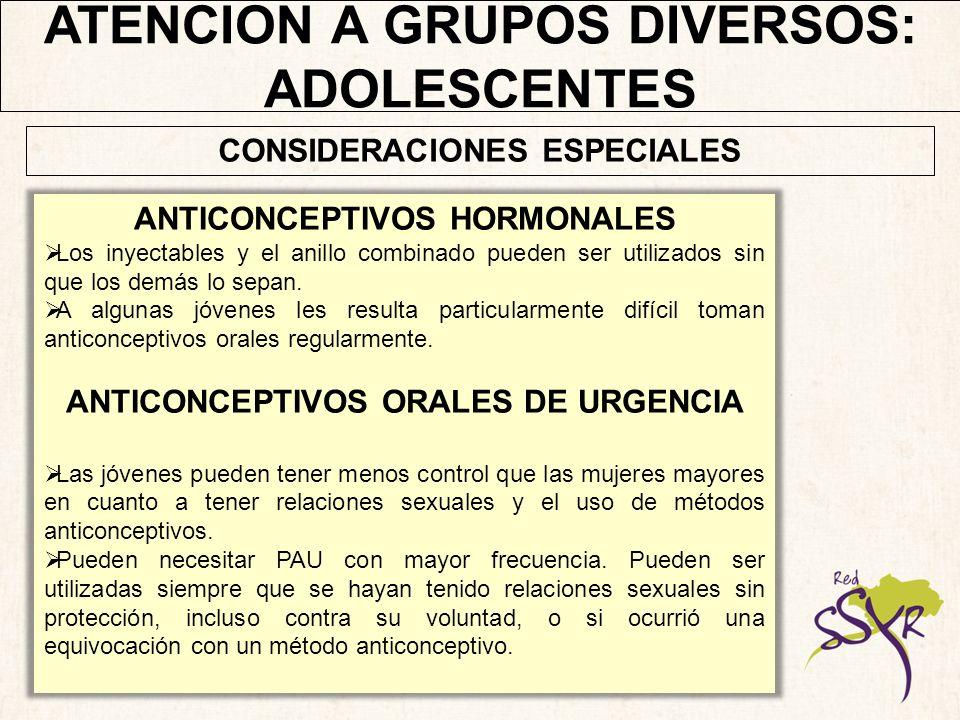 ATENCIÓN A GRUPOS DIVERSOS: ADOLESCENTES ESTERILIZACIÓN FEMENINA Y VASECTOMÍA Proporcionar con gran precaución.