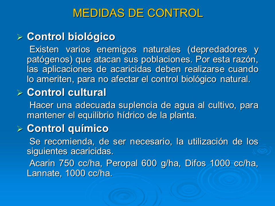 MEDIDAS DE CONTROL Control biológico Control biológico Existen varios enemigos naturales (depredadores y patógenos) que atacan sus poblaciones. Por es