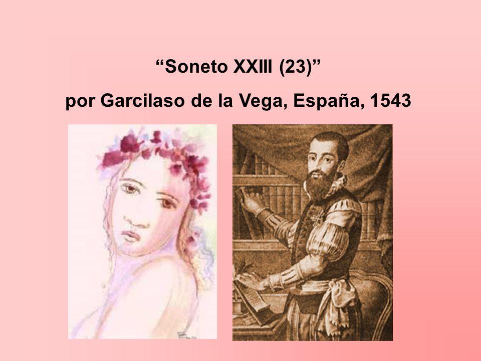 Soneto XXIII (23) por Garcilaso de la Vega, España, 1543
