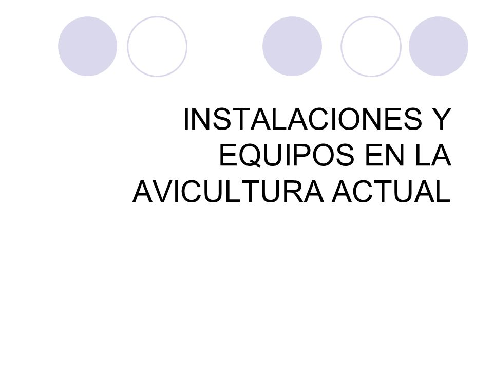 INSTALACIONES Y EQUIPOS EN LA AVICULTURA ACTUAL