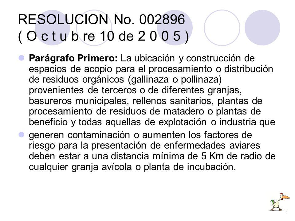 RESOLUCION No. 002896 ( O c t u b re 10 de 2 0 0 5 ) Parágrafo Primero: La ubicación y construcción de espacios de acopio para el procesamiento o dist