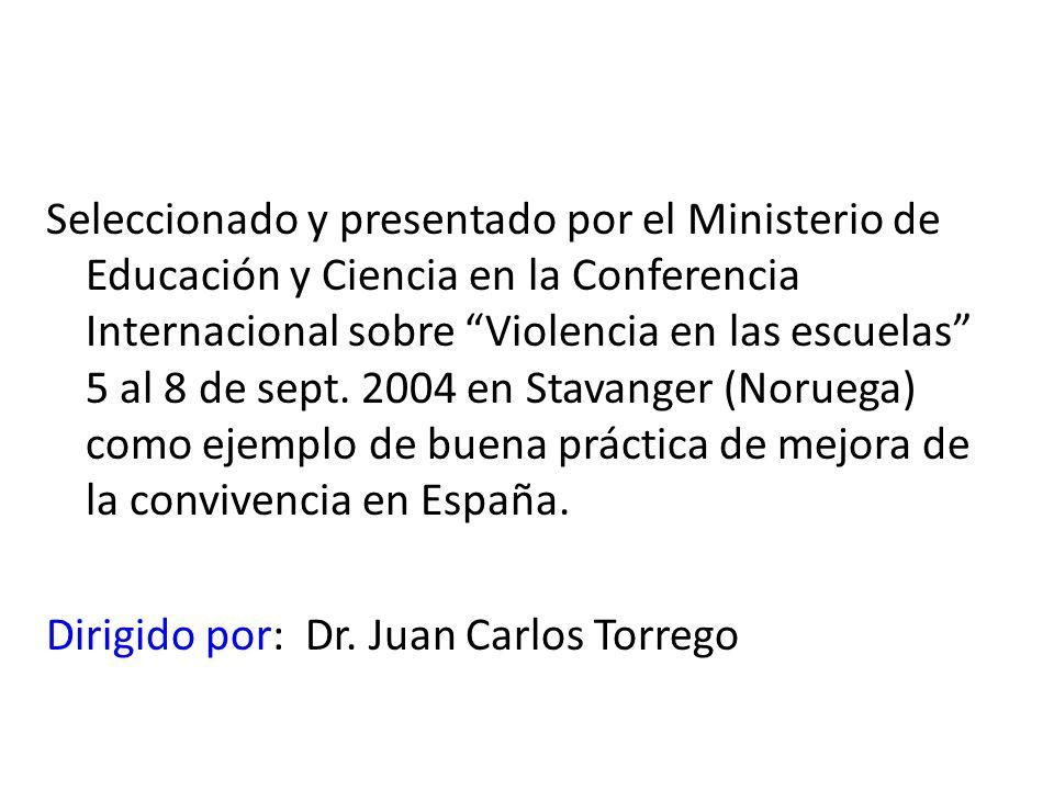 Seleccionado y presentado por el Ministerio de Educación y Ciencia en la Conferencia Internacional sobre Violencia en las escuelas 5 al 8 de sept. 200