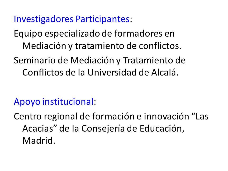 Investigadores Participantes: Equipo especializado de formadores en Mediación y tratamiento de conflictos. Seminario de Mediación y Tratamiento de Con