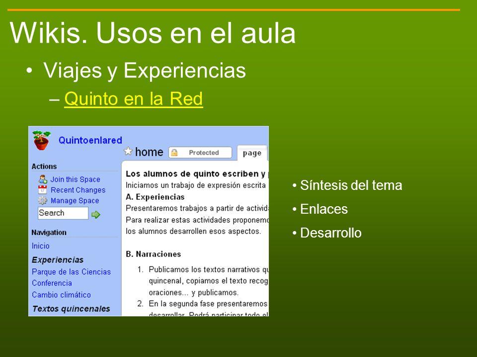 Wikis. Usos en el aula Viajes y Experiencias –Quinto en la RedQuinto en la Red Síntesis del tema Enlaces Desarrollo