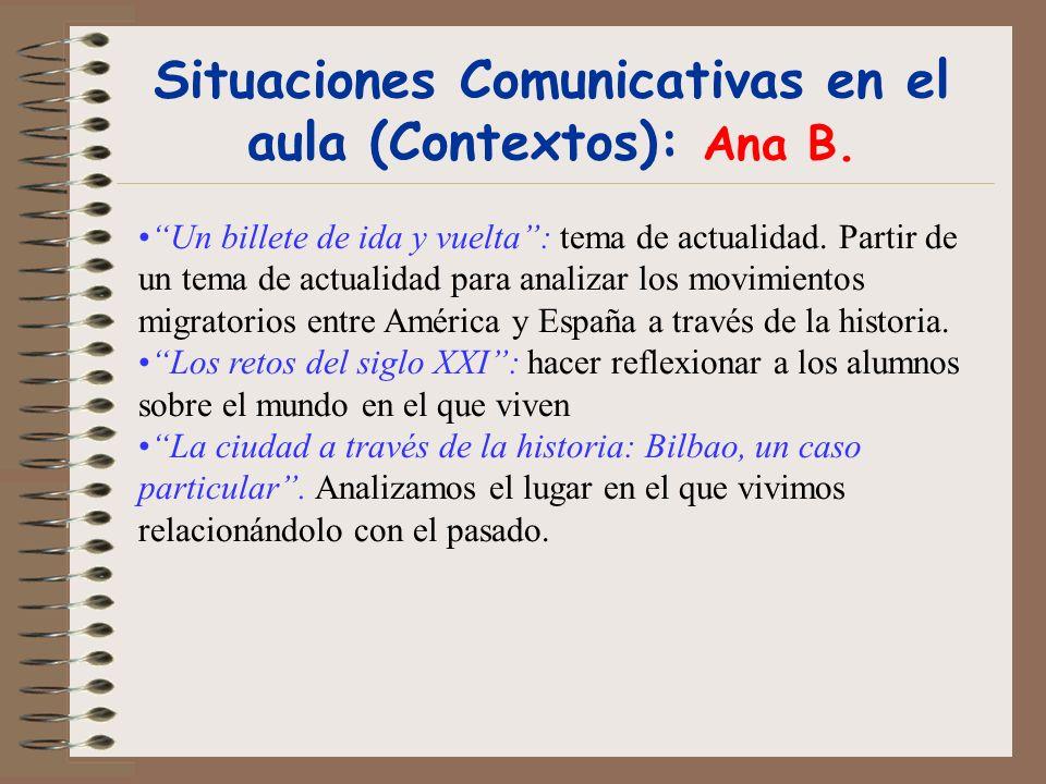 Situaciones Comunicativas en el aula (Contextos): Ana B. Un billete de ida y vuelta: tema de actualidad. Partir de un tema de actualidad para analizar