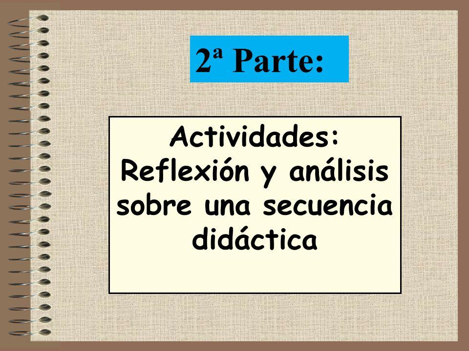 Actividades: Reflexión y análisis sobre una secuencia didáctica 2ª Parte: