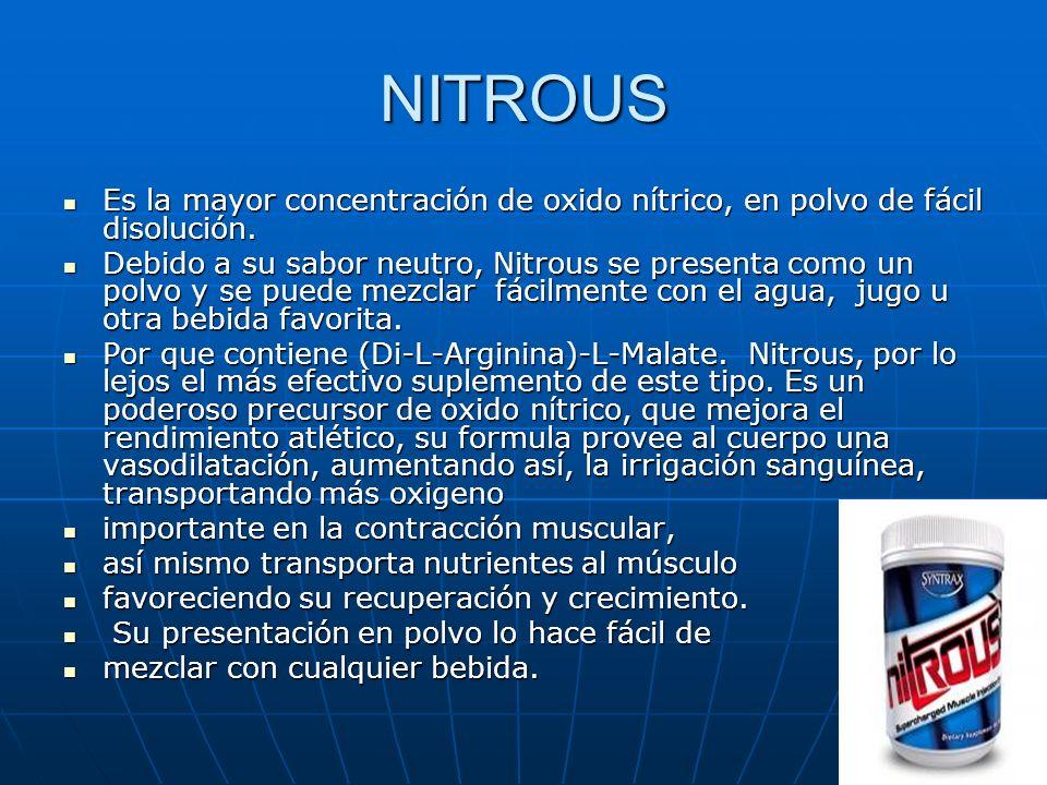NITROUS Es la mayor concentración de oxido nítrico, en polvo de fácil disolución. Es la mayor concentración de oxido nítrico, en polvo de fácil disolu