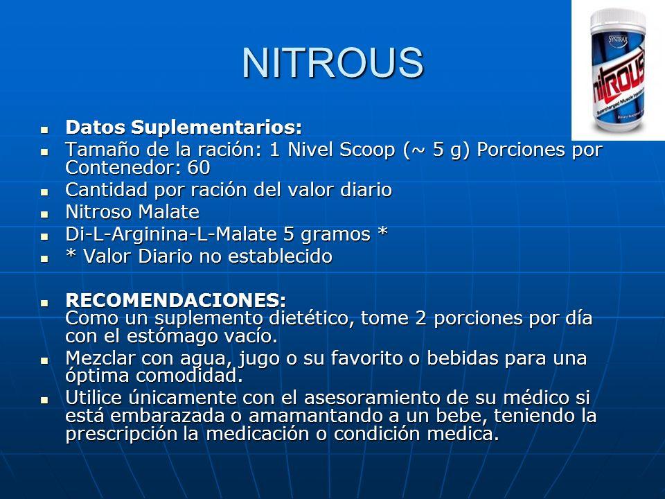 NITROUS Datos Suplementarios: Datos Suplementarios: Tamaño de la ración: 1 Nivel Scoop (~ 5 g) Porciones por Contenedor: 60 Tamaño de la ración: 1 Niv