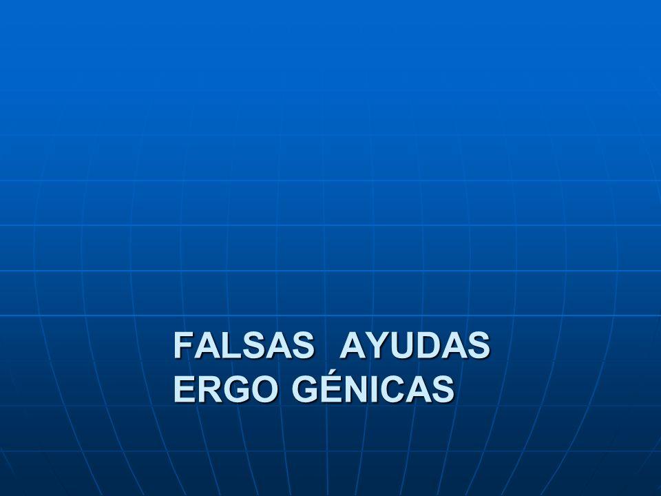 FALSAS AYUDAS ERGO GÉNICAS