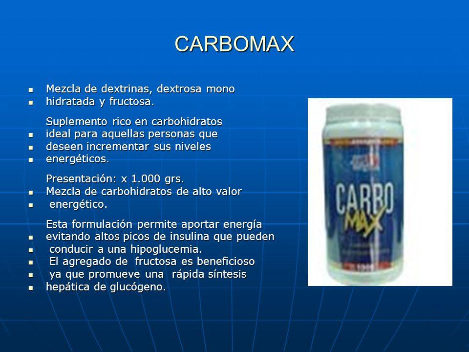 CARBOMAX Mezcla de dextrinas, dextrosa mono Mezcla de dextrinas, dextrosa mono hidratada y fructosa. Suplemento rico en carbohidratos hidratada y fruc