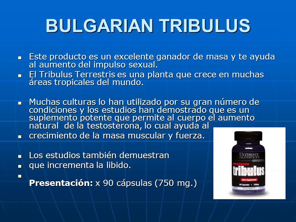 BULGARIAN TRIBULUS Este producto es un excelente ganador de masa y te ayuda al aumento del impulso sexual. Este producto es un excelente ganador de ma