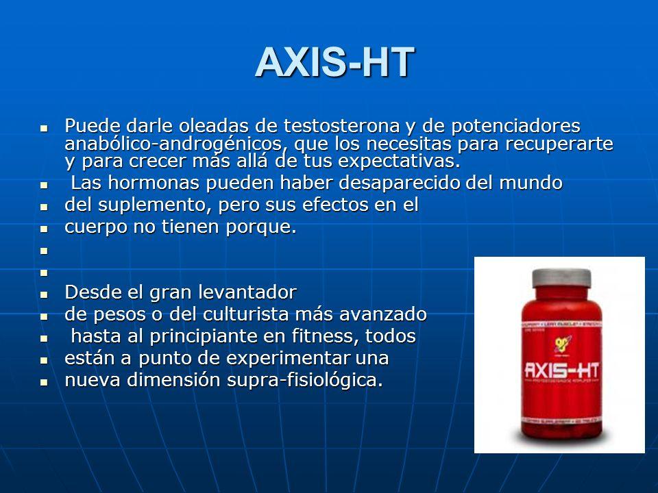AXIS-HT AXIS-HT Puede darle oleadas de testosterona y de potenciadores anabólico-androgénicos, que los necesitas para recuperarte y para crecer más al