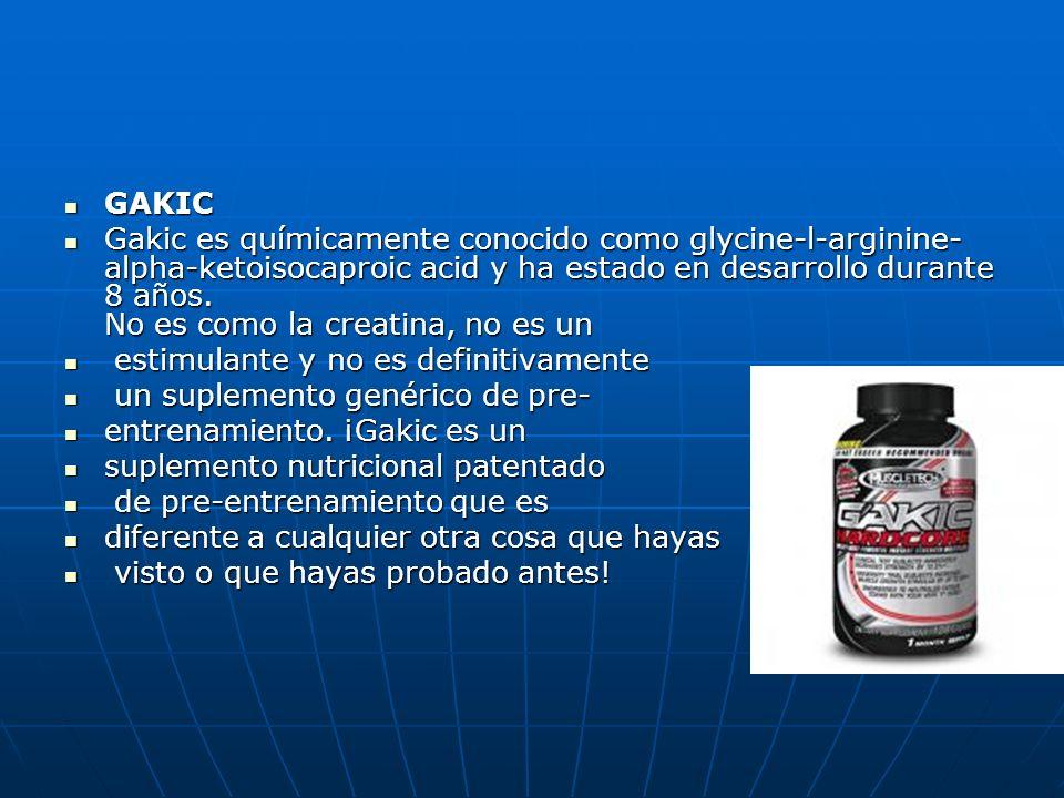 GAKIC GAKIC Gakic es químicamente conocido como glycine-l-arginine- alpha-ketoisocaproic acid y ha estado en desarrollo durante 8 años. No es como la