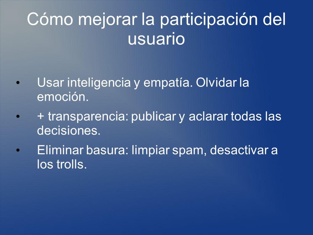 Cómo mejorar la participación del usuario Usar inteligencia y empatía.