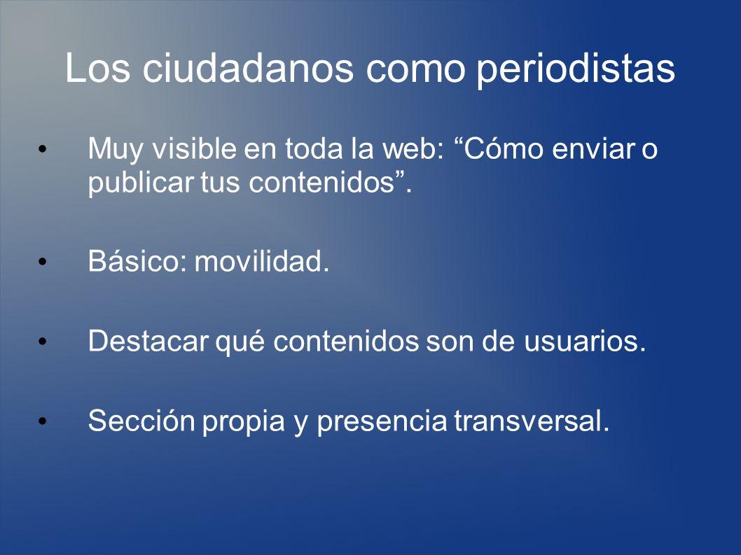 Los ciudadanos como periodistas Muy visible en toda la web: Cómo enviar o publicar tus contenidos.