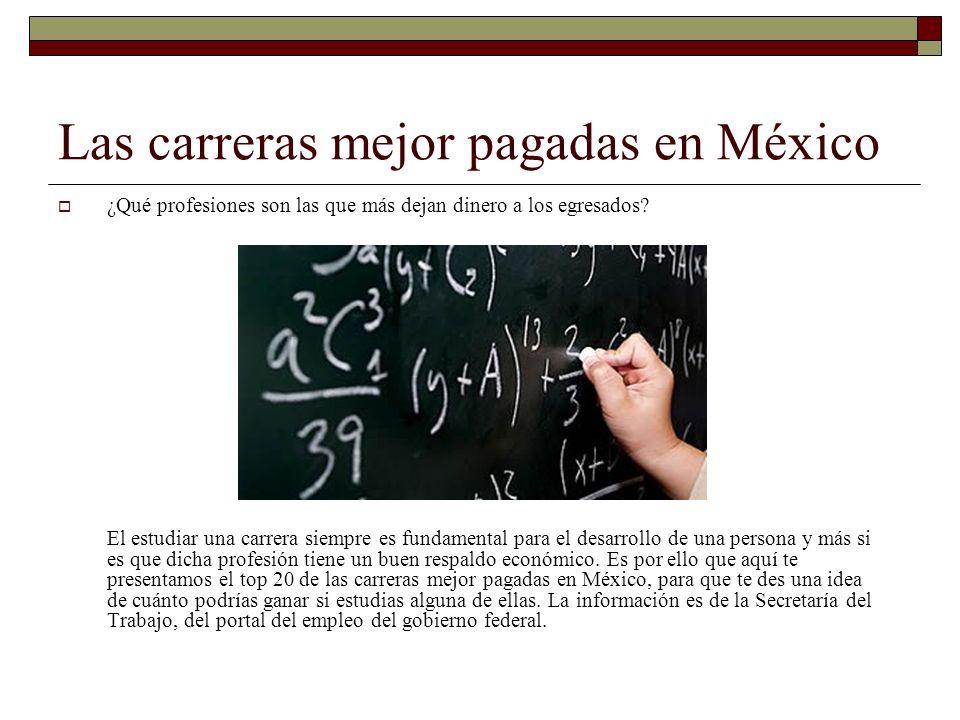 Las carreras mejor pagadas en México ¿Qué profesiones son las que más dejan dinero a los egresados? El estudiar una carrera siempre es fundamental par
