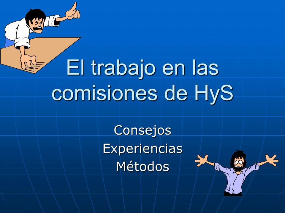 El trabajo en las comisiones de HyS ConsejosExperienciasMétodos